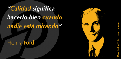 henry-ford-la-calidad-de-tu-trabajo-se-relaciona-con-la_calidad-de-tu-vida