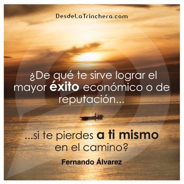 marca personal - Fernando Alvarez - De que te sirve lograr el mayor exito economico o de reputacion si te pierdes a ti mismo en el camino