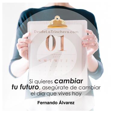 Cómo cambiar tu destino, todo lo que necesitas saber - Fernando Alvarez - Si quieres cambiar tu futuro asegurate_de cambiar el dia que vives hoy