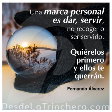 Cómo tu actitud de servicio, determina el éxito de tu marca personal - Fernando Alvarez - Una marca personal es dar servir no_recoger o ser servido quierelos primero y ellos te querran