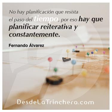 Los 4 ingredientes secretos milenarios de la productividad - Fernando Alvarez - No hay planificacion que resista el paso_del tiempo por eso hay que planificar reiterativa y_constantemente