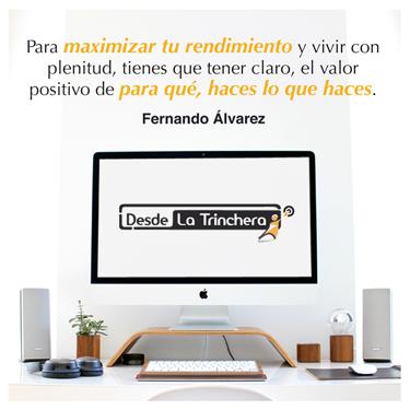 enemigo numero uno del maximo rendimiento - Fernando Alvarez - Para maximizar tu rendmiento y vivir con_plenitud tienes que tener claro el valor positivo de para que haces lo que haces