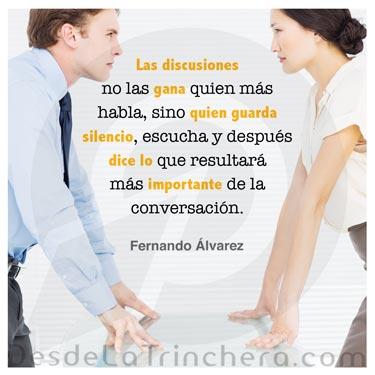 Cómo ganar una discusión en una reunión - Fernando Alvarez - Las discusiones no las gana quien mas_habla sino quien guarda silencio escucha y despues dice lo que resultara mas importante de la conversacion